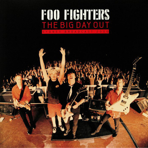 Foo Fighters - The Big Day Out (Sydney Broadcast 2000) (2 x Vinyl, LP, Album, Unofficial Release)