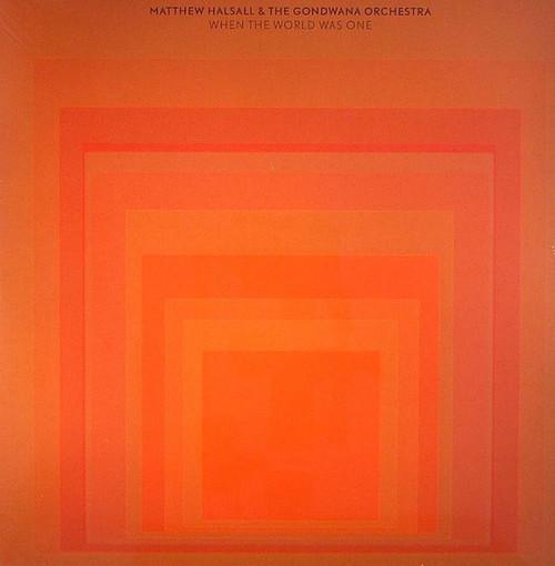 Matthew Halsall & The Gondwana Orchestra – When The World Was One (2 x Vinyl, LP, Album)