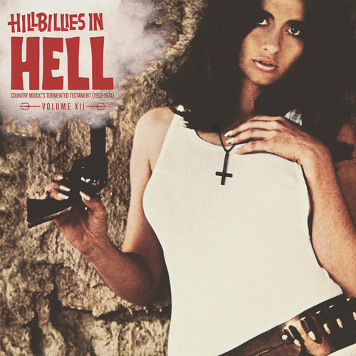 RSD2021 Various Artists - Hillbillies In Hell - Country Music's Tormented Testament (1952-1974) Volume XII (Vinyl, LP, Album, Remastered, Limited Edition)