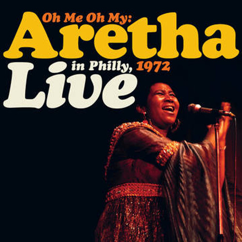 RSD2021 Aretha Franklin - Oh Me, Oh My: Aretha Live In Philly, 1972 (2 x Vinyl, LP, Album, Limited Edition, Orange/Yellow)