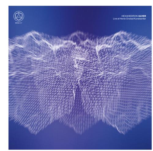 Ulver – Hexahedron - Live At Henie Onstad Kunstsenter    (2 x Vinyl, LP, Album, Clear)