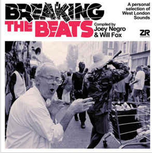 Joey Negro & Will Fox  – Breaking The Beats (A Personal Selection Of West London Sounds)