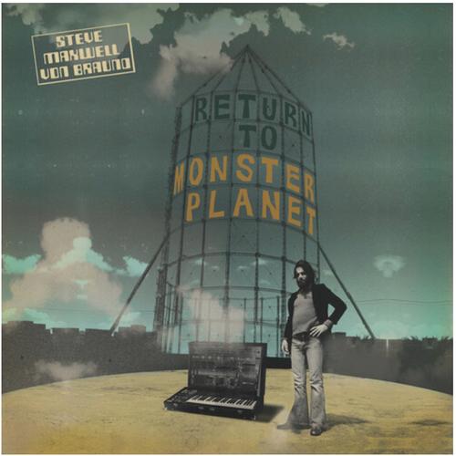 Steve Maxwell Von Braund – Return To Monster Planet.  ( Vinyl, LP, Album, Compilation)