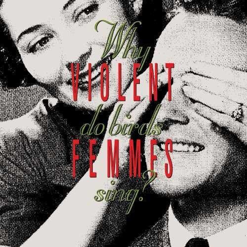 Violent Femmes - Why Do Birds Sing? (Vinyl, LP, Album)