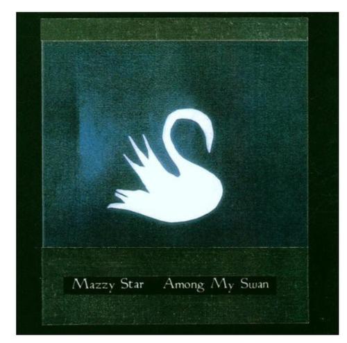 Mazzy Star – Among My Swan.   ( Vinyl, LP, Album)