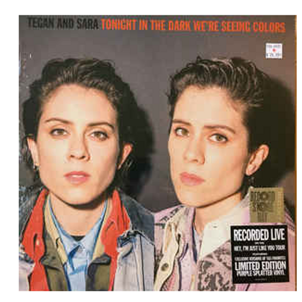 Tegan and Sara – Tonight In The Dark We're Seeing Colors.   (Vinyl, LP, Album, Limited Edition, Purple with black splatter). AVAILABLE IN STORE ONLY 24-10-20