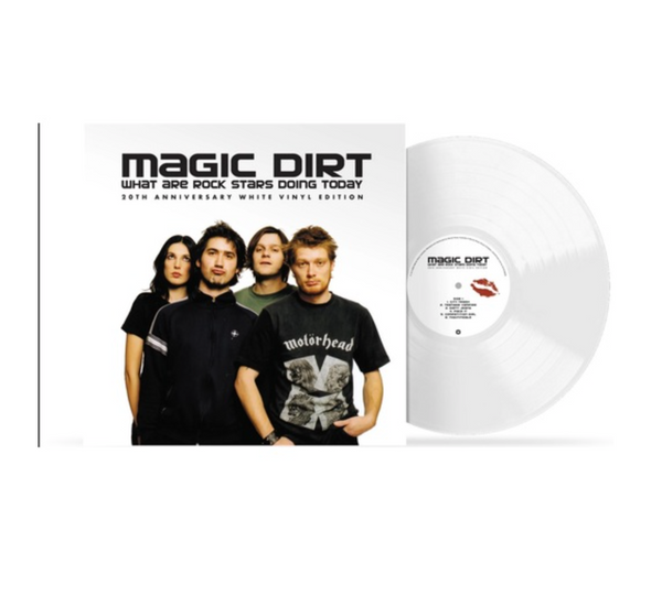 Magic Dirt - What Are Rock Stars Doing Today (Vinyl, LP, Album,  White Colour Vinyl)