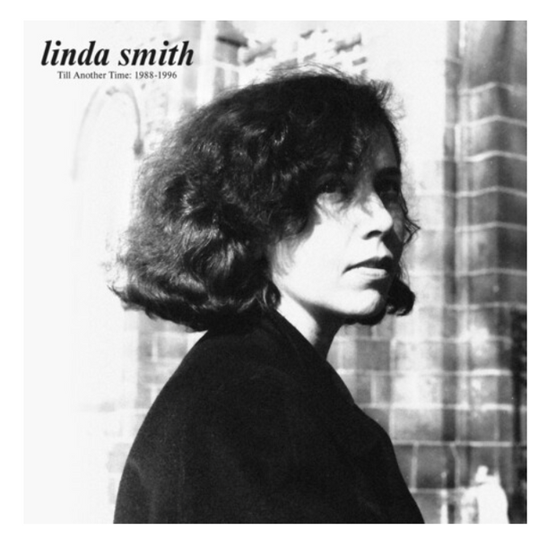 Linda Smith – Till Another Time: 1988-1996.   (Vinyl, LP, Compilation)