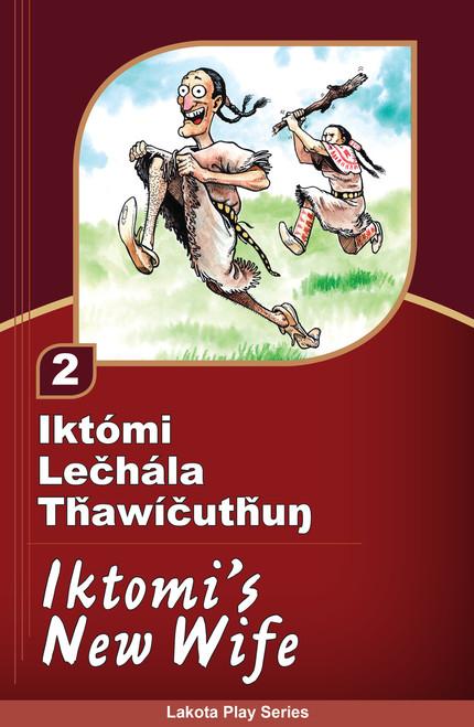 Iktómi Lečhála Tȟawíčutȟuŋ (Iktomi's New Wife) - Iktómi Play Series