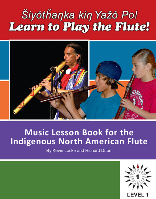 Šiyótȟaŋka kiŋ Yažó Po! Learn to Play the Flute!