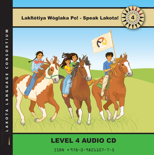 Lakȟótiya Wóglaka Po! - Speak Lakota! Level 4 Audio CD