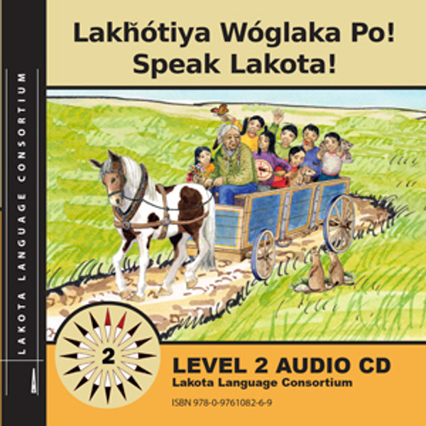 Lakȟótiya Wóglaka Po! - Speak Lakota!  Level 2 Audio CD