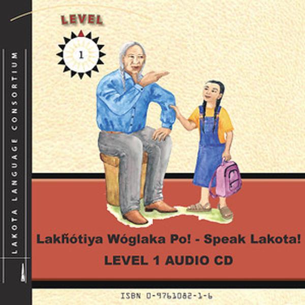 Lakȟótiya Wóglaka Po! - Speak Lakota! Level 1 Audio CD (Companion CD for Level 1 Textbook)