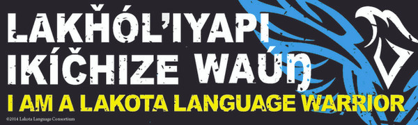 I AM A LAKOTA LANGUAGE WARRIOR