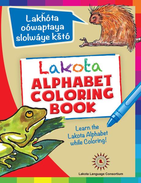 Lakȟól'iyapi Oówaptaya Owíyuŋ Wówapi - Lakota Alphabet Coloring Book
