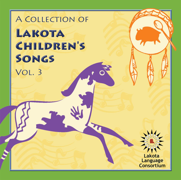 A Collection of Lakota Children's Songs, Vol. 3