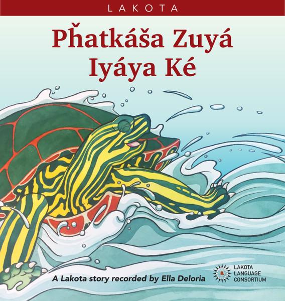 Pȟatkáša Zuyá Iyáya Ké - Turtle Goes to War