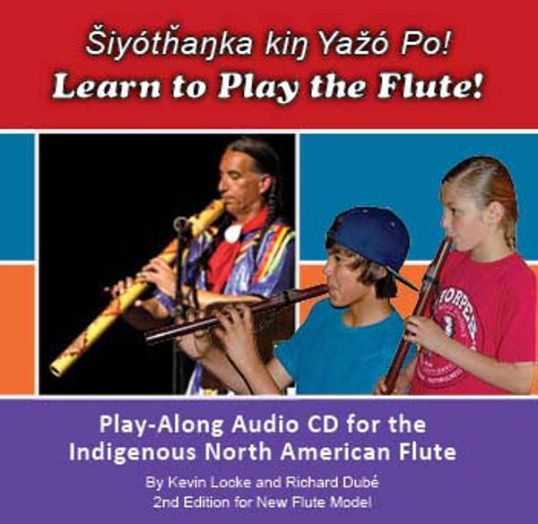 Šiyótȟaŋka kiŋ Yažó Po! Learn to Play the Flute!  Audio CD  (2nd Edition for New Flute Model)
