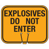 Explosives Do Not Enter Slotted Safety Cone Sign