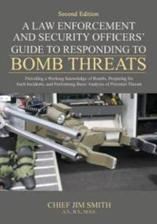 A Law Enforcement and Security Officers Guide-Responding To Bomb Threats