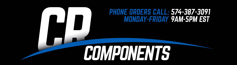 crcomponents Phone Orders Call: 574-387-3091