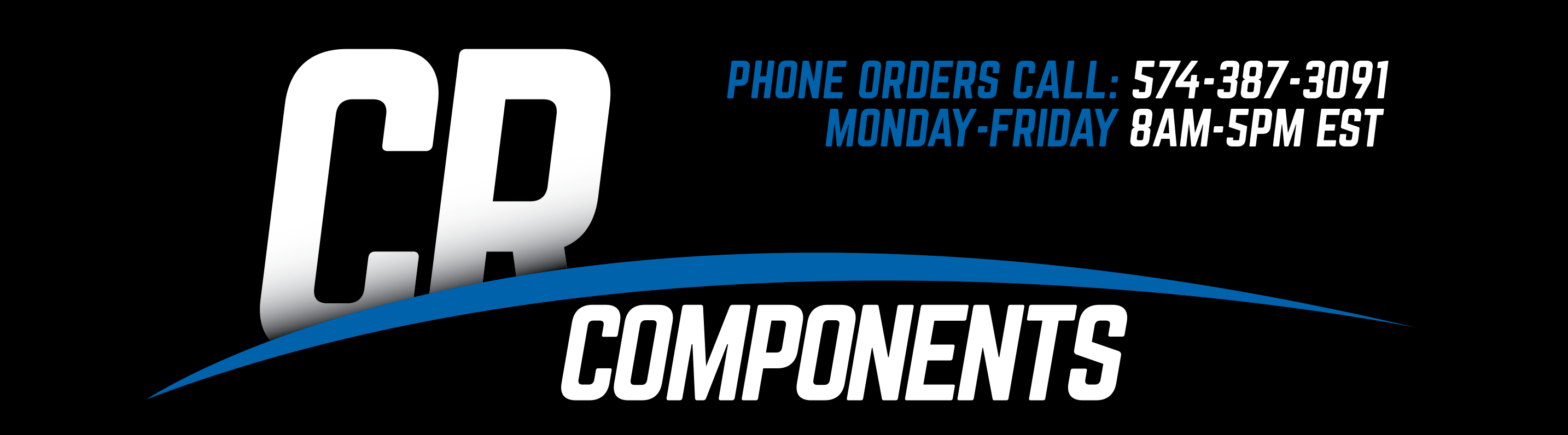 crcomponents Phone Orders Call: 574-387-3091