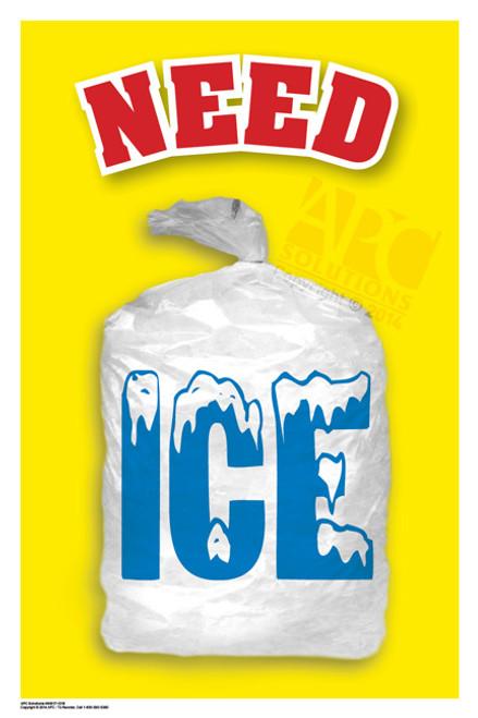 """Need Ice"" Advertisement Display Poster — 12"" x 18"""