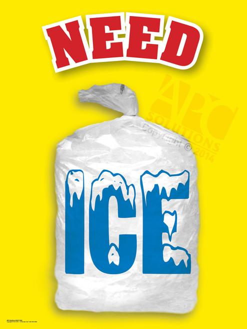 """Need Ice"" Advertisement Display Poster — 18"" x 24"""