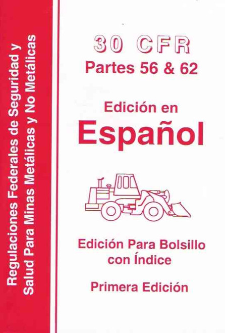 30 CFR Part 56 & 62 Spanish Edition ( Edicion En Espanol )