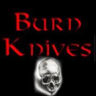 Burn Knives