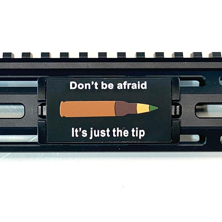 Dont Be Afraid... Facing Right PVC KeyLok Rail Cover - Black Retainer