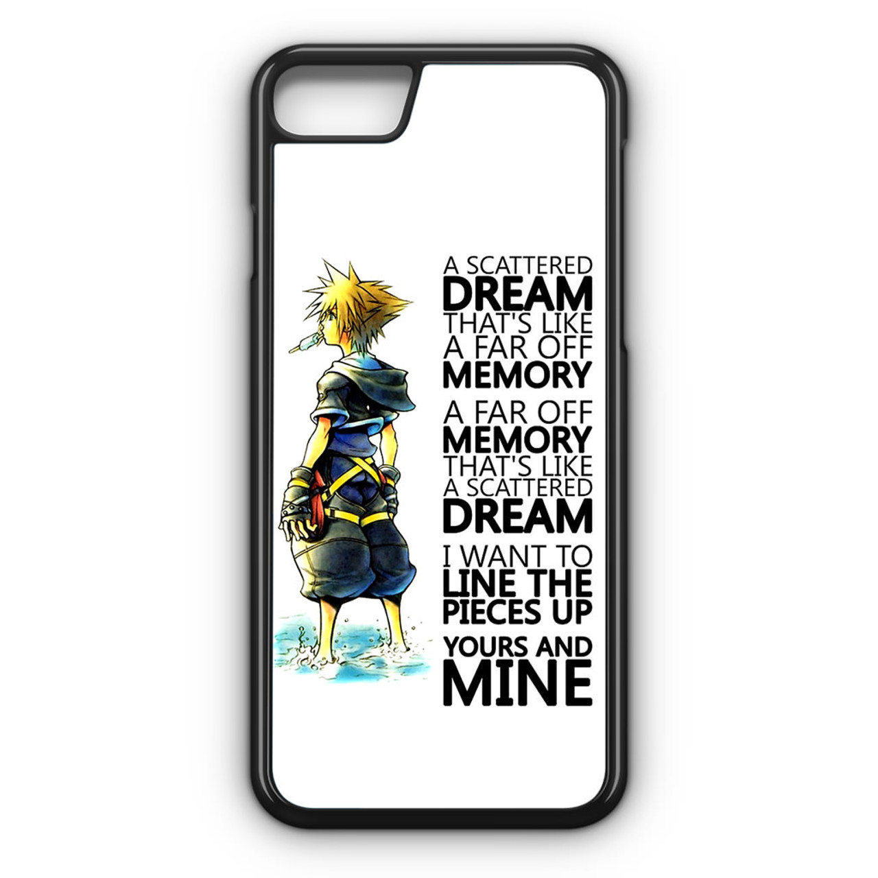 Kingdom Hearts Quotes Iphone 7 Case Caseshunter