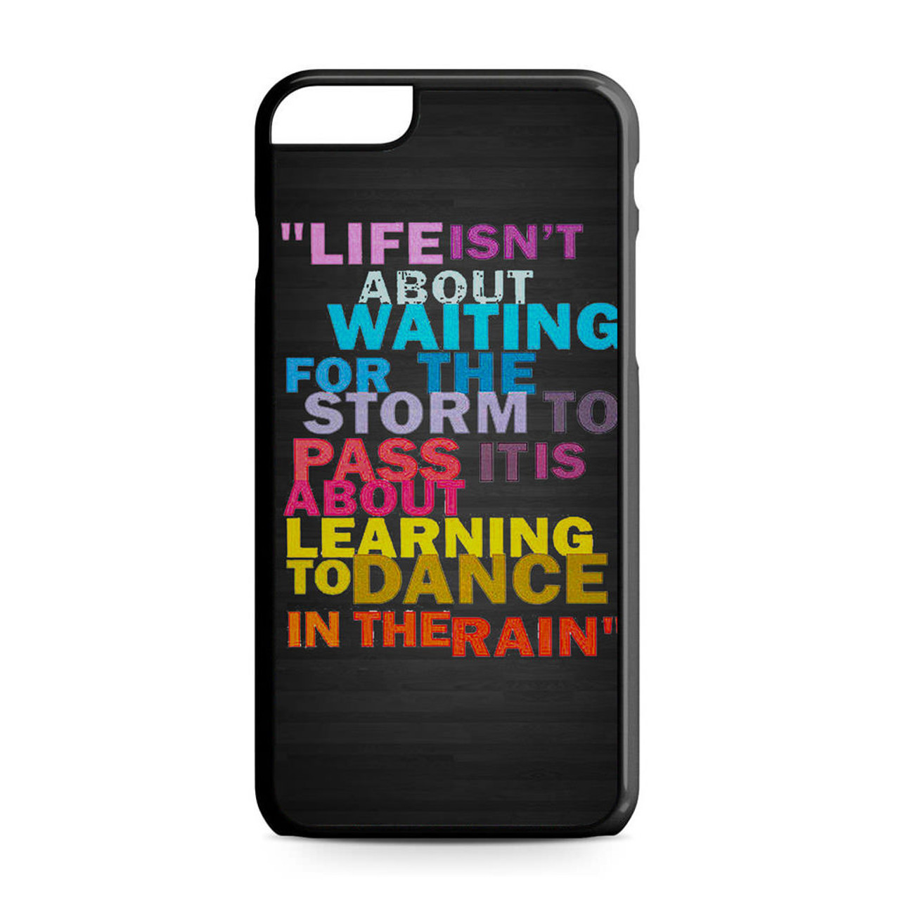 sports shoes c5d03 4c0b1 Life Quote Dance In The Rain iPhone 6 Plus/6S Plus Case