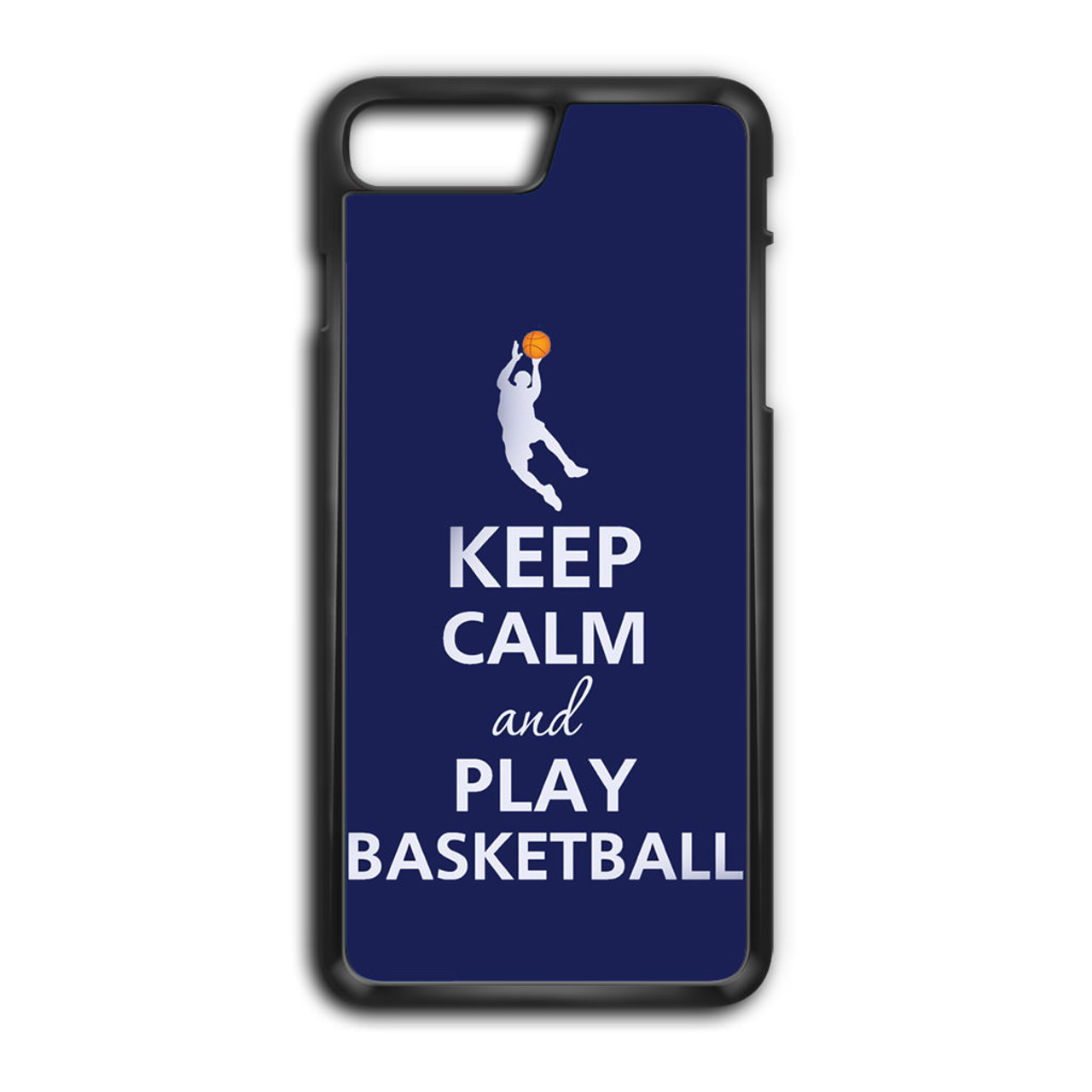best sneakers 78c33 fca44 Keep Calm and Play Basketball iPhone 7 Plus Case