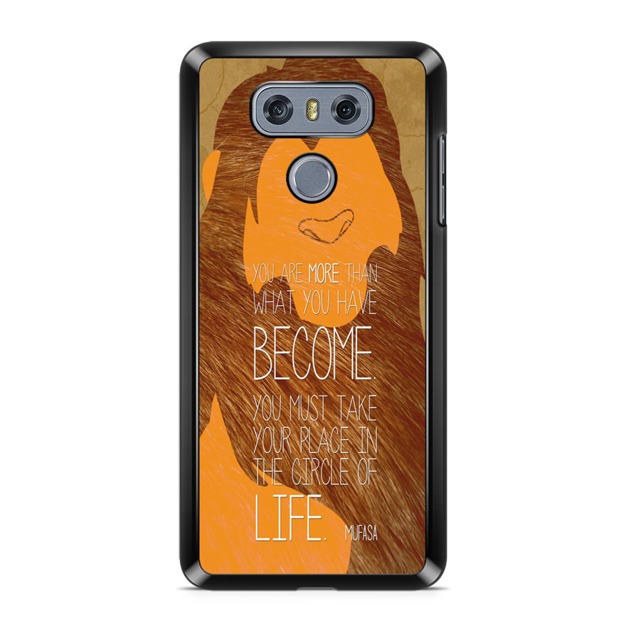 the latest 4c637 de6e1 Lion King Simba Mufasa Quotes LG G6 Case