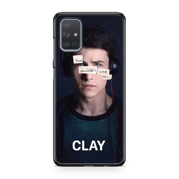 13 Reasons Why Clay Samsung Galaxy A71 Case
