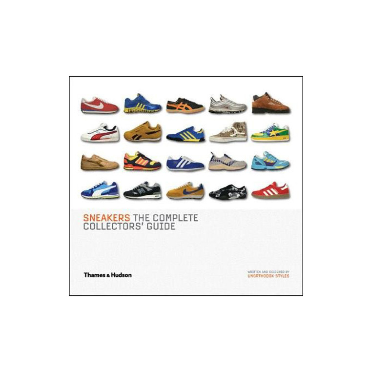 Sneakers The Complete Collectors Guide - Written by  Styles Unorthodox