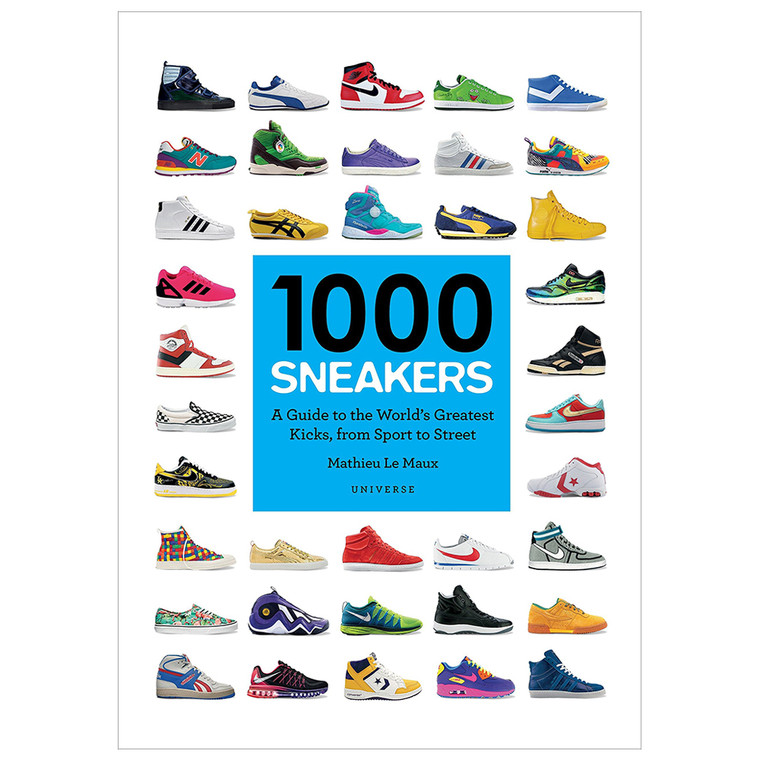 1000 Sneakers - A Guide to the World's Greatest Kicks, from Sport to Street - Written by  Mathieu Le Maux