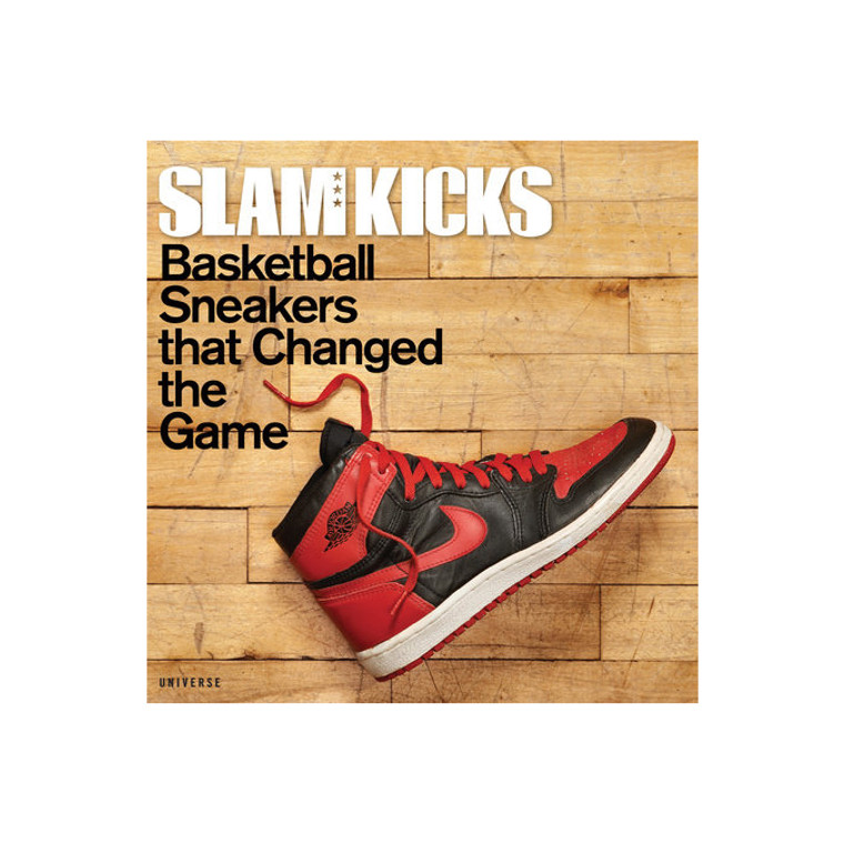 SLAM Kicks - Basketball Sneakers that Changed the Game - Edited by  Ben Osborne