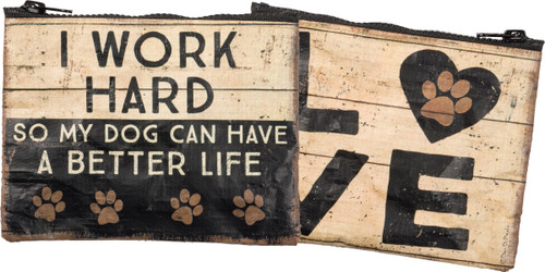 I Work Hard...Dog Zipper Wallet