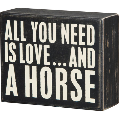 All You Need...Horse Box Sign
