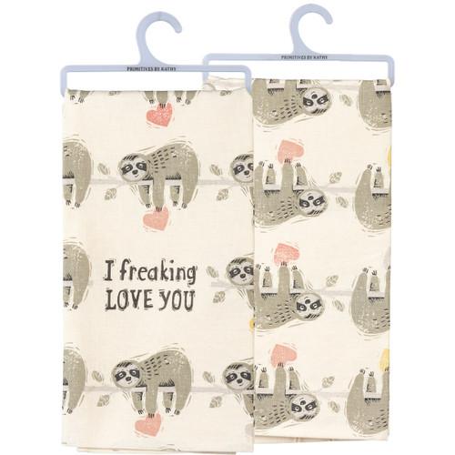 I Freaking Love You...Sloth Dish Towel