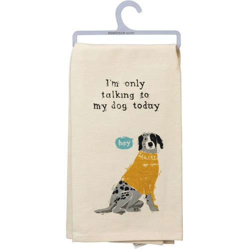 Only Talking To Dog Dish Towel