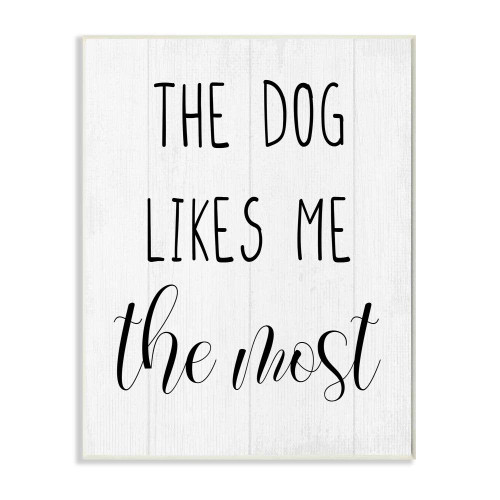 Dog Likes Me Most Wall Plaque