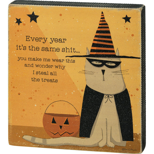 Every Year You Make Me Wear This - Cat Block Sign