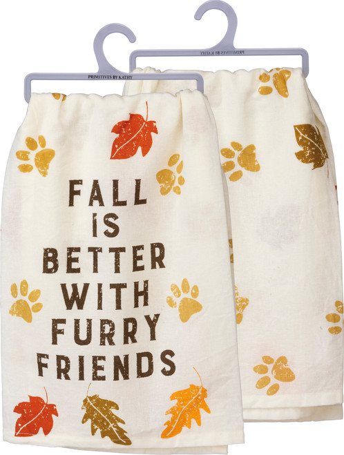 Fall Is Better With Furry Friends - Kitchen Towel