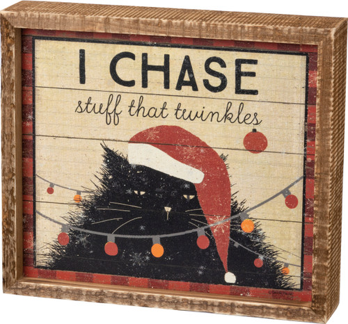 I Chase Stuff That Twinkles - Cat Box Sign