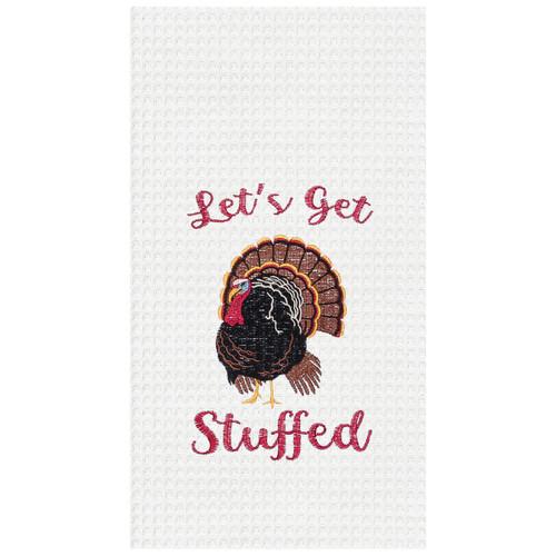 Let's Get Stuffed - Turkey Kitchen Towel