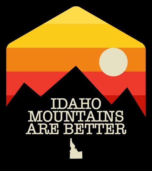 Idaho Mountains are Better