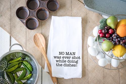 No Man was ever shot Flour Sack Dish Towel